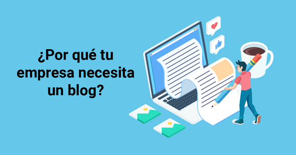 Un blog aporta valor a tu audiencia y es más rentable de lo que crees
